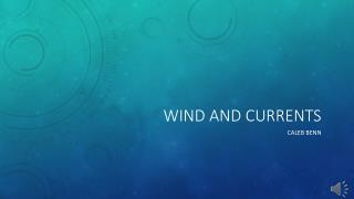 Wind and currents
