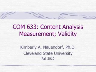 COM 633: Content Analysis Measurement; Validity