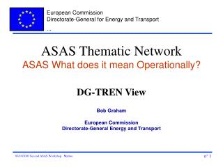 ASAS Thematic Network ASAS What does it mean Operationally? DG-TREN View
