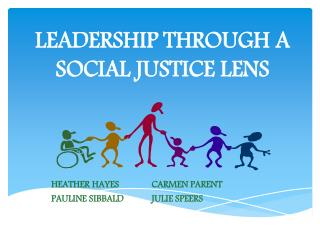 LEADERSHIP THROUGH A SOCIAL JUSTICE LENS