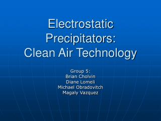 Electrostatic Precipitators: Clean Air Technology
