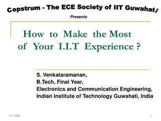 How  to  Make  the Most of  Your  I.I.T  Experience ?