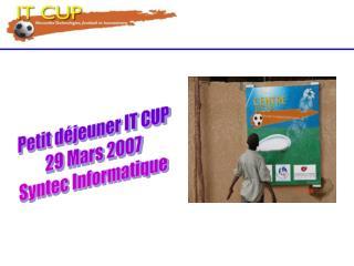 Petit déjeuner IT CUP 29 Mars 2007 Syntec Informatique