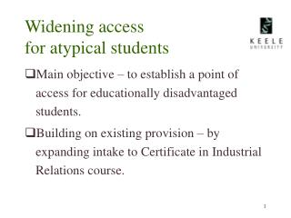Widening access for atypical students