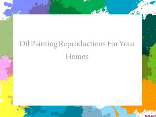 Oil Painting Reproductions For Your Homes