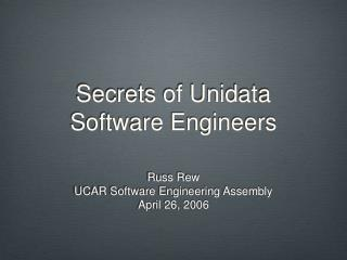Secrets of Unidata Software Engineers