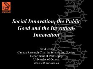 Social Innovation, the Public Good and the Invention-Innovation