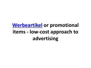 Werbeartikel or promotional items – cheap solution to advert