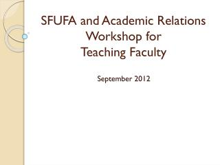 SFUFA and Academic Relations Workshop for  Teaching Faculty