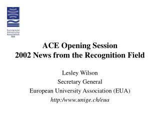 ACE Opening Session 2002 News from the Recognition Field