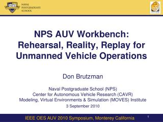 NPS AUV Workbench: Rehearsal, Reality, Replay for Unmanned Vehicle Operations