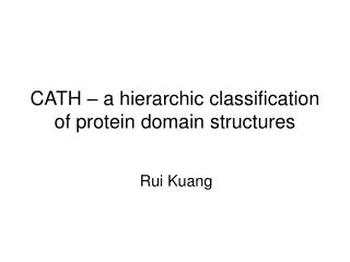 CATH – a hierarchic classification of protein domain structures