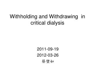 Withholding and Withdrawing  in critical dialysis