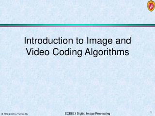 Introduction to Image and Video Coding Algorithms