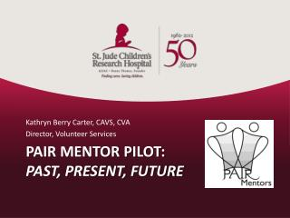 PAIR Mentor Pilot: Past, Present, Future