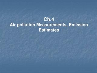Ch.4 Air pollution Measurements, Emission Estimates