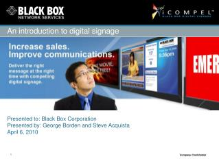 Presented to: Black Box Corporation Presented by: George Borden and Steve Acquista April 6, 2010