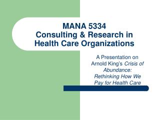 MANA 5334 Consulting & Research in Health Care Organizations