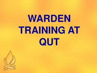 WARDEN TRAINING AT QUT