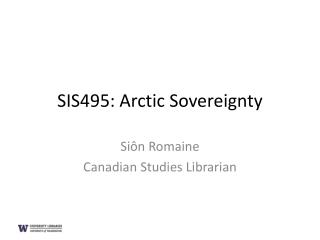 SIS495: Arctic Sovereignty