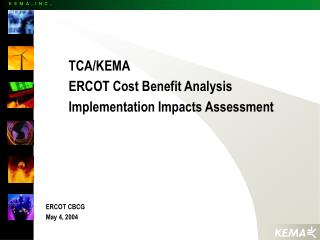 TCA/KEMA ERCOT Cost Benefit Analysis Implementation Impacts Assessment