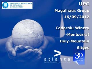 UPC Magalhaes Group 16/09/2012  Codorniu Winery -Montserrat  Holy -Mountain  Sitges