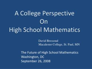 A College Perspective On  High School Mathematics