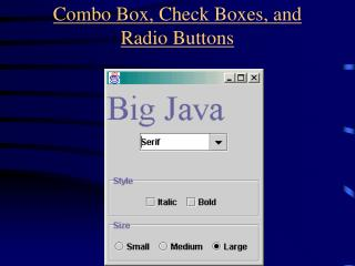 Combo Box, Check Boxes, and Radio Buttons