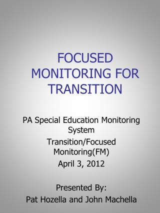 FOCUSED MONITORING FOR TRANSITION