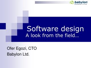 Software design A look from the field…