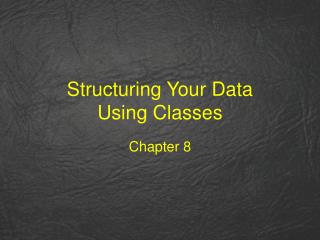 Structuring Your Data Using Classes