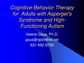 Cognitive-Behavior Therapy for  Adults with Asperger's Syndrome and High-Functioning Autism