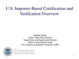 U.S. Importer-Based Certification and Verification Overview