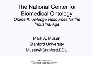 The National Center for Biomedical Ontology Online Knowledge Resources for the Industrial Age