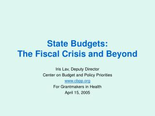 State Budgets: The Fiscal Crisis and Beyond
