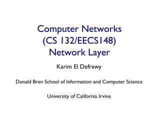 Computer Networks  (CS 132/EECS148) Network Layer