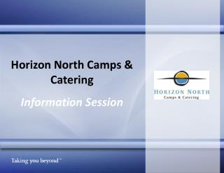 Horizon North Camps & Catering Information Session