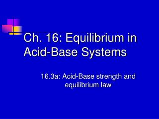Ch. 16: Equilibrium in Acid-Base Systems