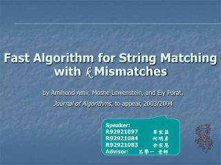 Fast Algorithm for String Matching with  k  Mismatches