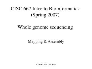 CISC 667 Intro to Bioinformatics (Spring 2007) Whole genome sequencing