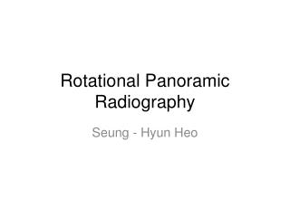 Rotational Panoramic Radiography