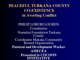 PEACEFUL TURKANA COUNTY CO-EXISTENCE  in Averting Conflict