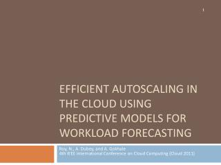 Efficient  Autoscaling  in the Cloud using Predictive Models for Workload Forecasting