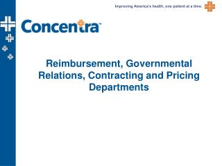 Reimbursement, Governmental Relations, Contracting and Pricing Departments