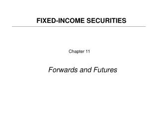 Chapter 11 Forwards and Futures