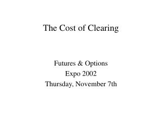 The Cost of Clearing