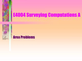 E4004 Surveying Computations A