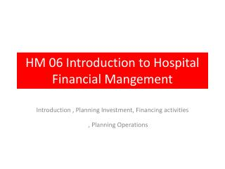 HM 06 Introduction to Hospital Financial Mangement