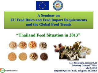 A Seminar on EU Feed Rules and Feed  Import Requirements  and the Global Feed Trends