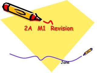 2A M1 Revision